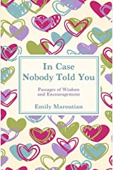 In Case Nobody Told You: Passages of Wisdom and Encouragement Paperback