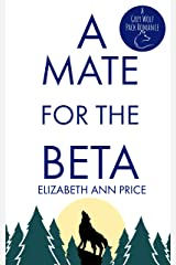 A Mate for the Beta (Grey Wolf Pack Romance Novellas Book 1) Kindle Edition