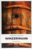 Winzerwahn: Kriminalroman (Kurt-Otto Hattemer)