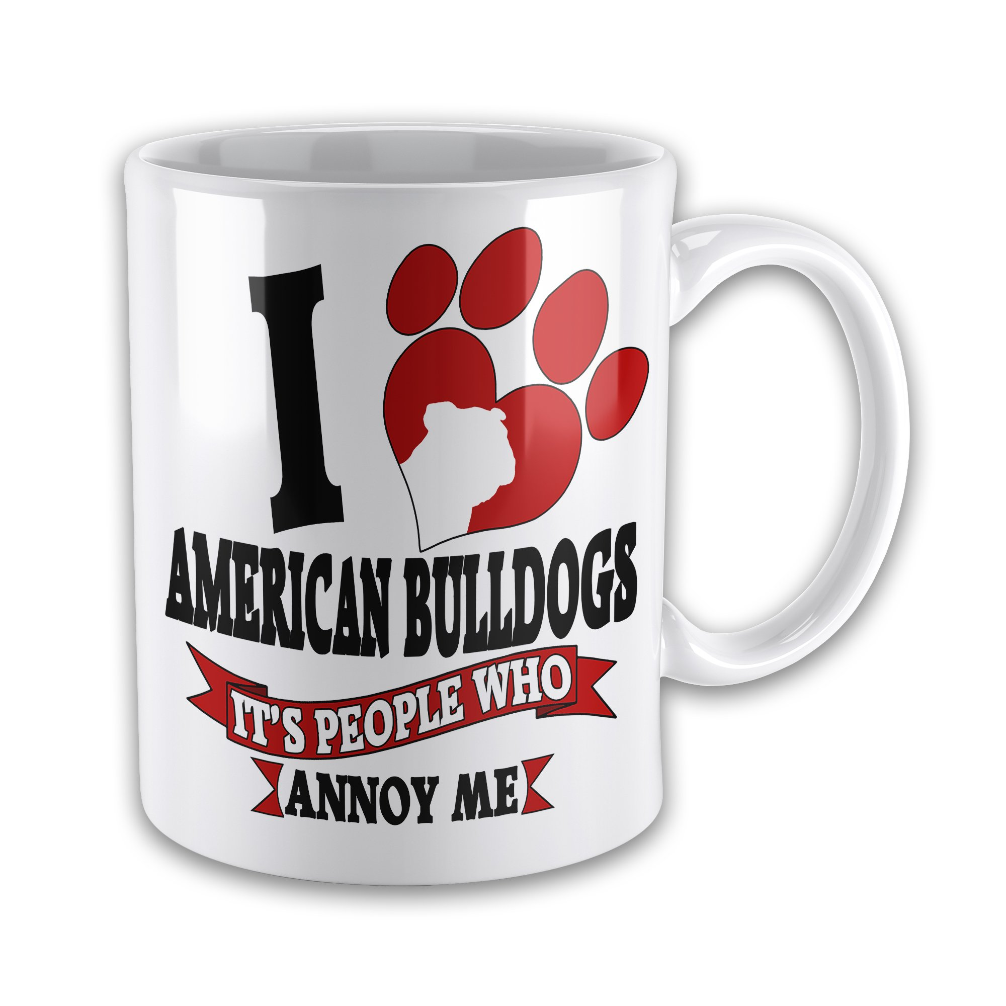 15oz I Love American Bulldogs It's People That Annoy Me Funny Novelty Gift Mug