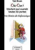 Clic-Clac! L'enfant qui ouvrait toutes les portes (Livres numériques jeunesse)