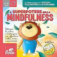 Il superpotere della mindfulness. Coltivare la calma e l'attenzione per affrontare rabbia, ansia e iperattività