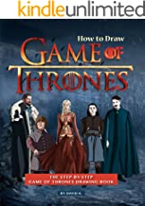 How to Draw Game of Thrones: The Step-by-Step Game of Thrones Drawing Book