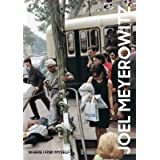 Joel Meyerowitz: Where I Find Myself: A Lifetime Retrospective (An Elephant Book)