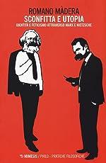 Sconfitta e utopia. Identità e feticismo attraverso Marx e Nietzsche
