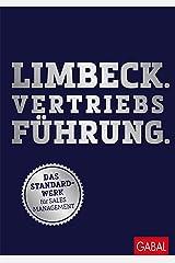Limbeck. Vertriebsführung.: Das Standardwerk für Sales Management (Dein Business) Kindle Ausgabe