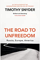 The Road to Unfreedom: Russia, Europe, America Kindle Edition