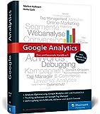 Google Analytics: Das umfassende Handbuch (Ausgabe 2017). Analyse, Tracking und Optimierung