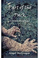 Part of the Pack: A Hidden World Novel (Hidden World Novels) Paperback