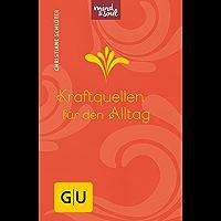 Kraftquellen für den Alltag (GU Mind & Soul Handtaschenbuch)