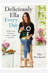 Deliciously Ella Every Day: Simple recipes and fantastic food for a healthy way of life Hardcover