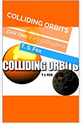 COLLIDING ORBITS: DAY ONE (First 5 Chapters) (English Edition) Kindle Ausgabe