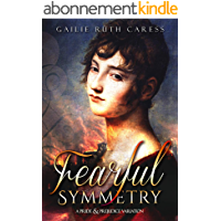 Fearful Symmetry: A Pride & Prejudice Variation (English Edition)