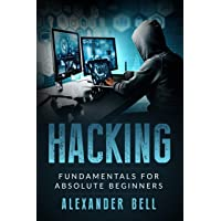 Hacking: Fundamentals for Absolute Beginners