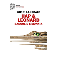 Hap & Leonard. Sangue e limonata (Einaudi. Stile libero big Vol. 70)