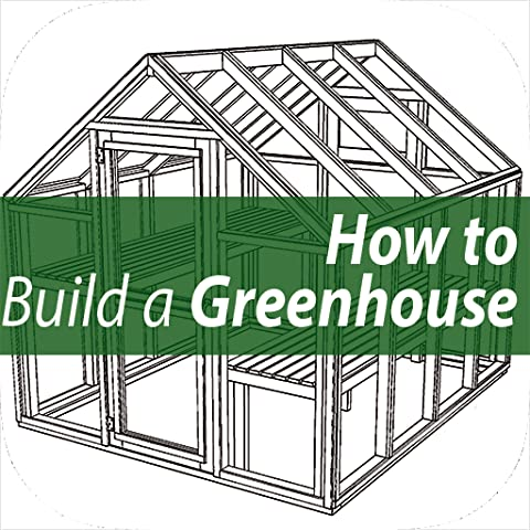 Who Else Want to Enjoy How to Build a Greenhouse