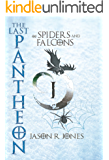 The Last Pantheon: of spiders and falcons