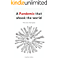 A Pandemic that shook the world: This too shall pass: The Impact of a Pandemic: This also had to happen: An unreported experience