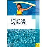"""Buch """"""""Fit mit der Aquanudel"""""""" Aquasport Wassersport Schwimmnudel Poolnudel 248 S."""