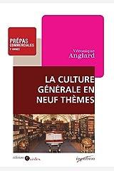 La culture générale en neuf thèmes : Prépas commerciales - 1re année (Hors collection) Format Kindle