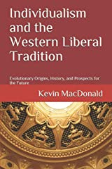 Individualism and the Western Liberal Tradition: Evolutionary Origins, History, and Prospects for the Future Paperback
