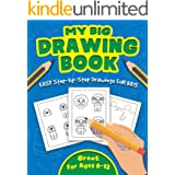 MY BIG DRAWING BOOK: Easy Techniques and Step-by-Step Drawings for Kids Ages 6-12
