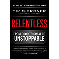 Relentless: From Good to Great to Unstoppable (Tim Grover Winning Series) (English Edition)
