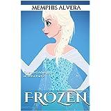 Frozen: Extended Adventure of Telsa Part 2 - A Disney's Frozen Inspired Tale for Kids (Disney Frozen Inspired Story)