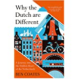 Why the Dutch are Different: A Journey into the Hidden Heart of the Netherlands: From Amsterdam to Zwarte Piet, the acclaimed