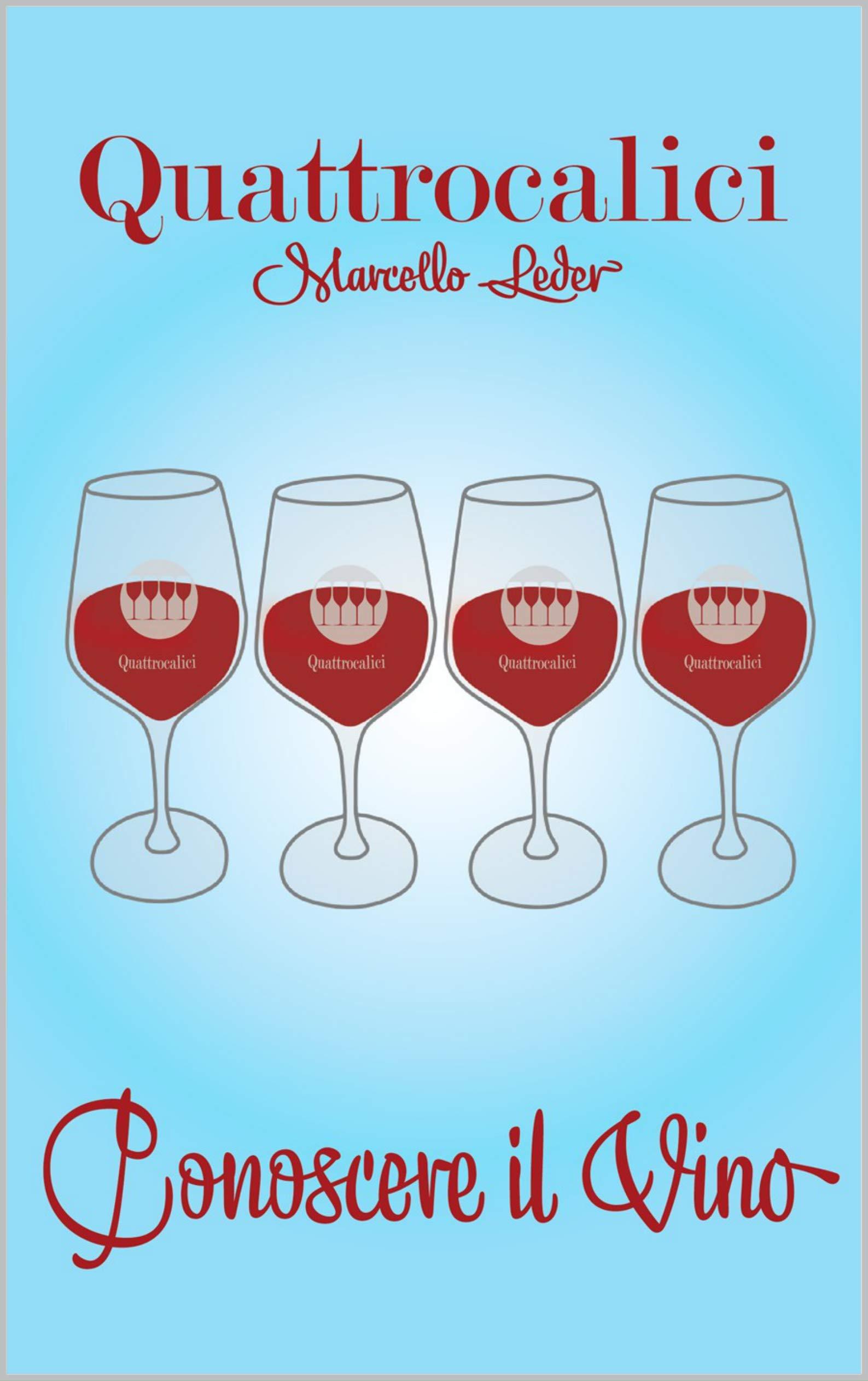 Quattrocalici - Conoscere il vino di Marcello Leder
