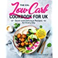 The XXL Low Carb Cookbook for UK: Quick and Delicious Recipes for Every Day incl. 14 Days LC Challenge for Sustainable Weight