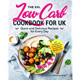 The XXL Low Carb Cookbook for UK: Quick and Delicious Recipes for Every Day incl. 14 Days LC Challenge for Sustainable…