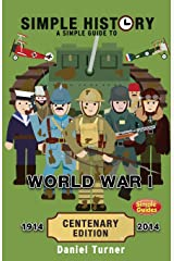 Simple History: A simple guide to World War I - CENTENARY EDITION Paperback