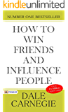 How to Win Friends and Influence People (Illustrated): Dale Carnegie's all time International Best Selling Self-Help…