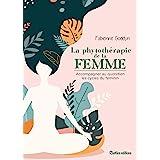 La phytothérapie de la femme: Accompagner au quotidien les cycles de la femme (Santé / Bien-être (hors collection))