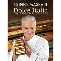 Dolce Italia  La mia pasticceria della tradizione  Ediz  illustrata