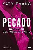 Pecado (Vol.1): Nadie dijo que fuera un santo (Spanish Edition)