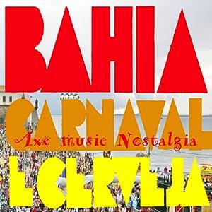 anuncios sem: Bahia Carnival anda Axé Music