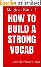 How to Build a Strong GMAT; CAT; TOEFL; SAT; GRE; GATE; IELTS; TOEIC Vocabulary; Word Power Made Easy Magical Book-1!