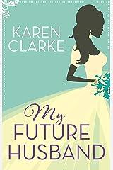 My Future Husband Kindle Edition