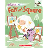 Fair and Square: An Acorn Book (Unicorn and Yeti #5)