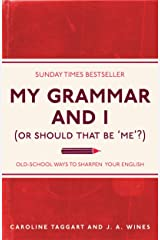 My Grammar and I (Or Should That Be 'Me'?): Old-School Ways to Sharpen Your English (I Used to Know That ...) Paperback