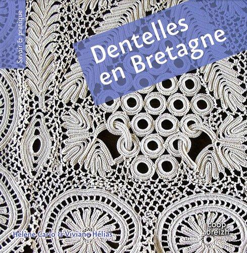 Dentelles en Bretagne, crochet, filet et broderie découpée