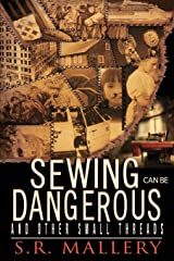Sewing Can Be Dangerous and Other Small Threads Paperback