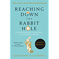 Reaching Down the Rabbit Hole: Extraordinary Journeys into the Human Brain (English Edition)