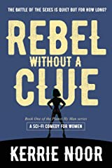 Rebel Without A Clue: The Battle Of The Sexes Has Just Begun (Planet Hy Man Book) Paperback