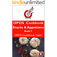 Snacks & Appetizers : Book 1: OPOS Cookbook