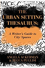 The Urban Setting Thesaurus: A Writer's Guide to City Spaces Paperback