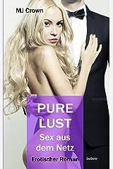 PURE LUST - Sex aus dem Netz - Erotischer Roman Kindle Ausgabe