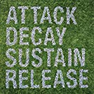 Attack Decay Sustain Release [VINYL]